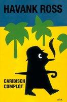 Caribisch complot - Tomas Ross