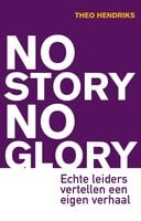 No Story No Glory - Theo Hendriks