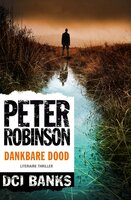 DCI Banks - Dankbare dood - Peter Robinson