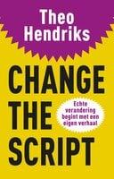 Change the Script - Theo Hendriks
