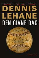 Den givne dag - Dennis Lehane