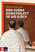 Den svåra konsten att se sig själv - Peter Gärdenfors