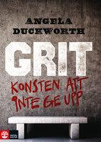 Grit – Konsten att inte ge upp - Angela Duckworth
