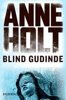 Blind gudinde - Anne Holt