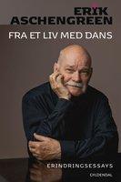 Fra et liv med dans - Erik Aschengreen