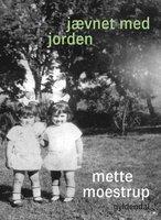 Jævnet med jorden - Mette Moestrup