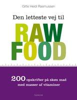 Den letteste vej til raw food - Gitte Heidi Rasmussen