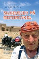 Silkevejen på motorcykel - John Andersen