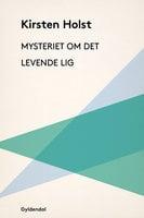 Mysteriet om det levende lig - Kirsten Holst