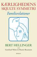 Kærlighedens skjulte symmetri - Bert Hellinger