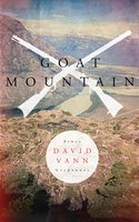 Goat Mountain - David Vann