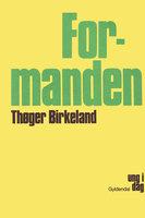 Formanden - Thøger Birkeland