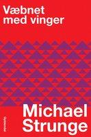 Væbnet med vinger - Michael Strunge