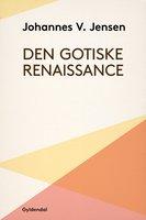 Den gotiske Renaissance - Johannes V. Jensen