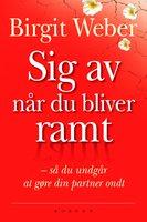 Sig av når du bliver ramt - Birgit Weber