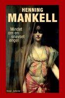 Mindet om en snavset engel - Henning Mankell