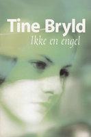 Ikke en engel - Tine Bryld