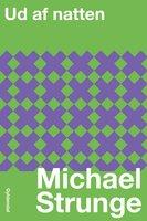 Ud af natten - Michael Strunge
