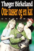 Otte tusser og en kat - Thøger Birkeland
