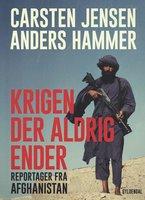 Krigen der aldrig ender - Carsten Jensen, Anders Hammer