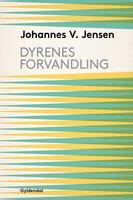 Dyrenes Forvandling - Johannes V. Jensen