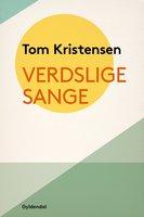 Verdslige Sange - Tom Kristensen