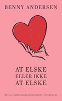 At elske eller ikke at elske - Benny Andersen