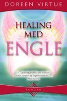 Healing med engle - Doreen Virtue, Dondi Dahlin