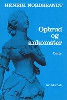 Opbrud og ankomster - Henrik Nordbrandt