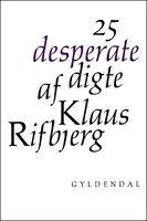 25 desperate digte - Klaus Rifbjerg