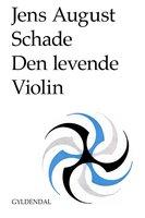 Den levende violin - Jens August Schade