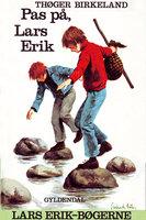 Pas på, Lars Erik - Thøger Birkeland
