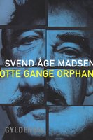 otte gange orphan - Svend Åge Madsen
