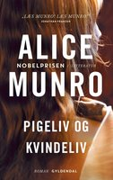 Pigeliv og kvindeliv - Alice Munro