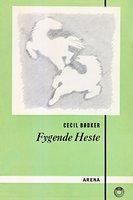 Fygende heste - Cecil Bødker