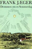 Drømmen om en sommerdag og andre essays - Frank Jæger