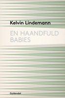 En haandfuld babies - Kelvin Lindemann