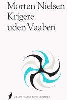Krigere uden våben - Morten Nielsen