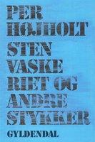 Stenvaskeriet og andre stykker - Per Højholt