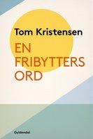 En Fribytters Ord - Tom Kristensen