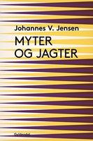 Myter og jagter - Johannes V. Jensen