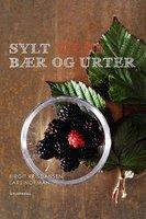 Sylt vilde bær og urter - Birgit Kristiansen, Lars Norman