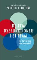 De fem dysfunktioner i et team - Patrick Lencioni
