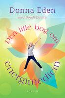 Den lille bog om energimedicin - Donna Eden