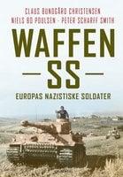 Waffen SS - Claus Bundgård Christensen,Peter Scharff Smith,Niels Bo Poulsen
