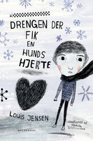 Drengen der fik en hunds hjerte - Louis Jensen
