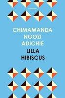 Lilla hibiscus - Chimamanda Ngozi Adichie