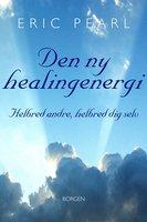 Den ny healingenergi - Eric Pearl