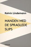 Manden med de spraglede slips - Kelvin Lindemann