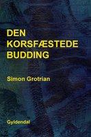 Den korsfæstede budding - Simon Grotrian